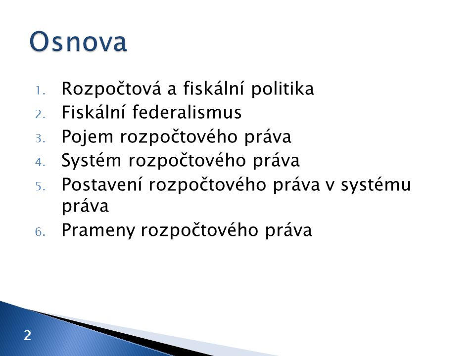 1. Rozpočtová a fiskální politika 2. Fiskální federalismus 3.