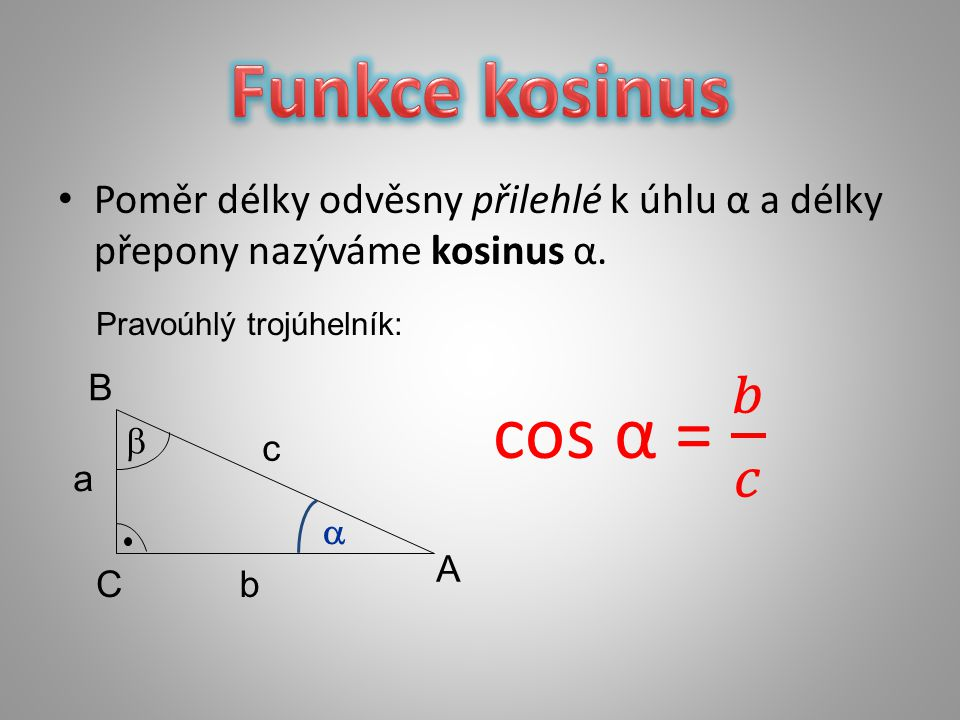 A B C   b c a Pravoúhlý trojúhelník: