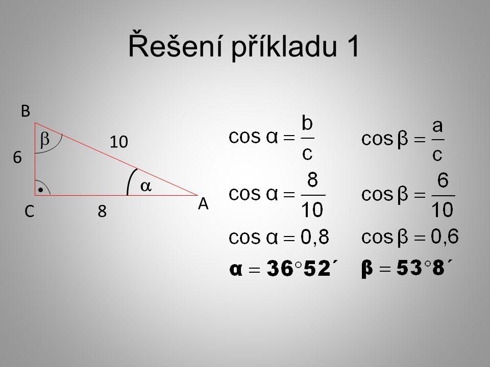 Řešení příkladu 1 A B C   8 10 6