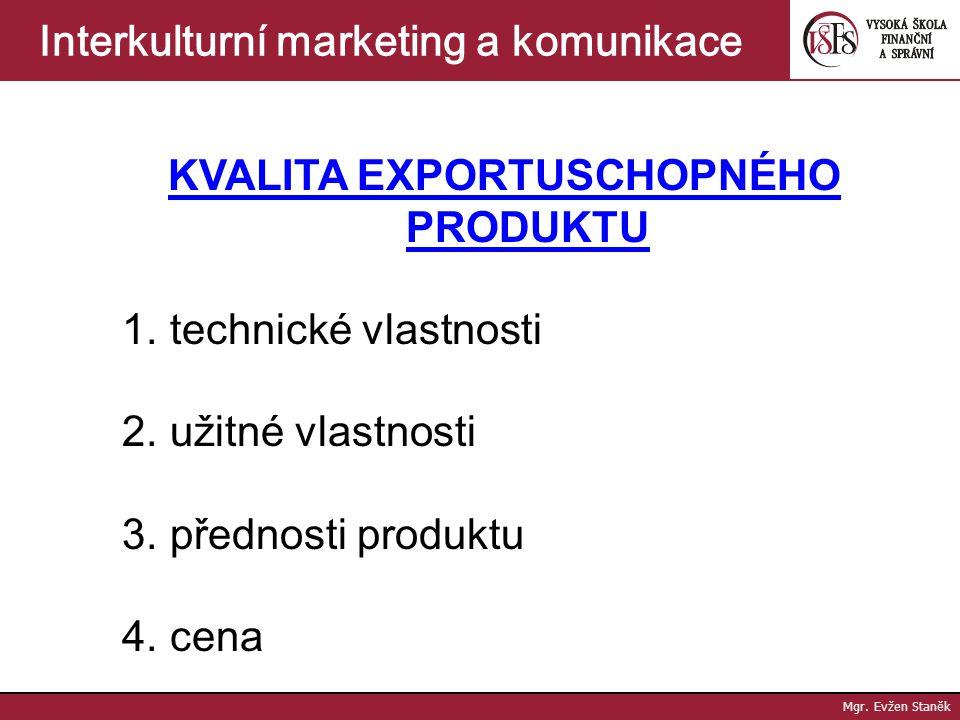 Mgr. Evžen Staněk Interkulturní marketing a komunikace Právní ochrana značky - zápis do registru ochranných známek (výlučné užití a převod prodejem li
