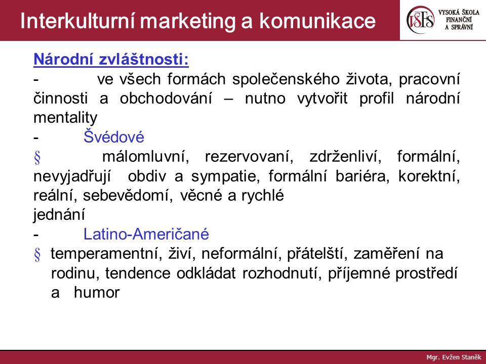 Mgr. Evžen Staněk Interkulturní marketing a komunikace Obchodní jednání - specifické formy styku dvou jedinců nebo skupin - faktory: § postavení na tr