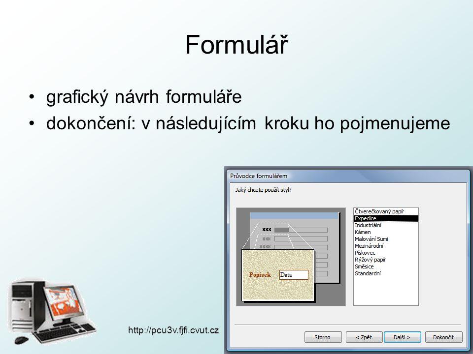 Formulář grafický návrh formuláře dokončení: v následujícím kroku ho pojmenujeme http://pcu3v.fjfi.cvut.cz
