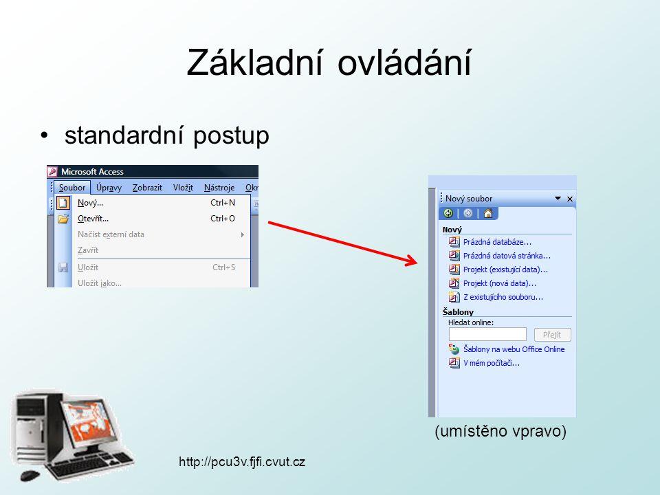 http://pcu3v.fjfi.cvut.cz Základní ovládání standardní postup (umístěno vpravo)