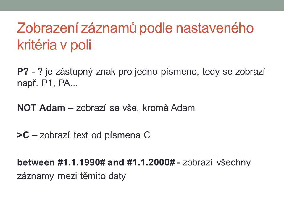 Zobrazení záznamů podle nastaveného kritéria v poli P.
