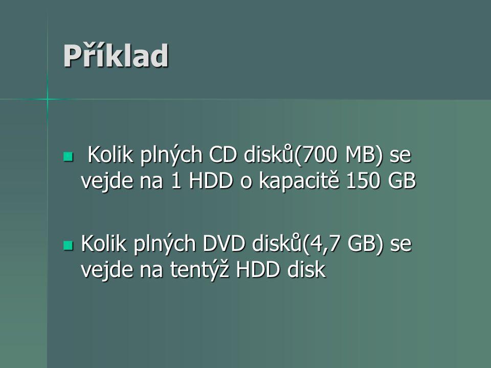 Příklad Na disku C je 20 GB volného místa, Na disku C je 20 GB volného místa, na disku D je 28 MB volného místa a na disku E 0,16 TB volného místa.Na kterém disku je volného místa nejvíce.