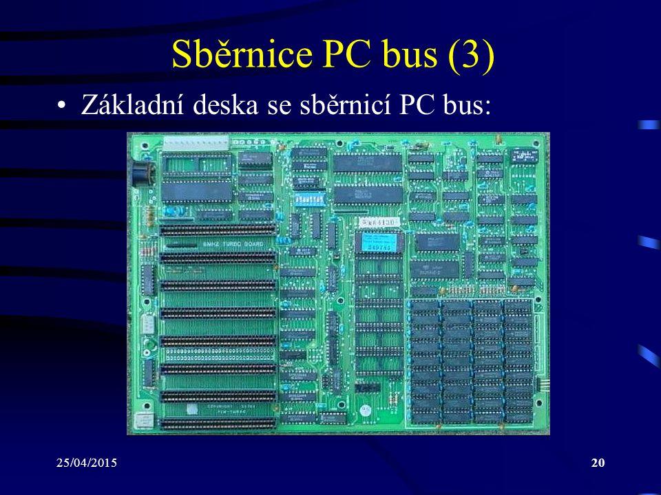 25/04/201520 Sběrnice PC bus (3) Základní deska se sběrnicí PC bus:
