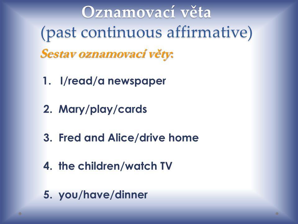 Oznamovací věta (present continuous affirmative) Řešení : 1I am reading a newspaper.