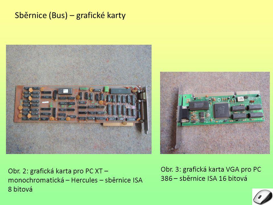 Sběrnice (Bus) – grafické karty Obr. 2 2: grafická karta pro PC XT – monochromatická – Hercules – sběrnice ISA 8 bitová Obr. 3: grafická karta VGA pro