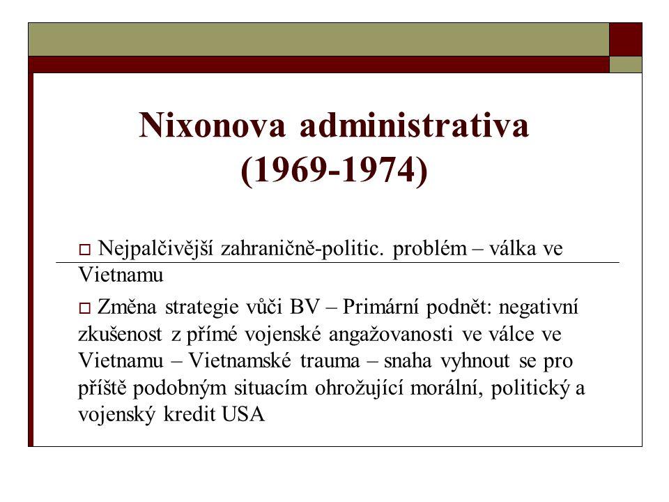 Nixonova administrativa (1969-1974)  Nejpalčivější zahraničně-politic.