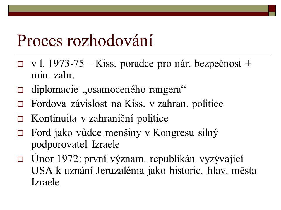 Proces rozhodování  v l.1973-75 – Kiss. poradce pro nár.