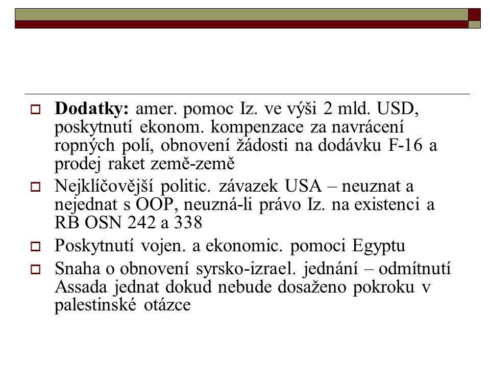  Dodatky: amer.pomoc Iz. ve výši 2 mld. USD, poskytnutí ekonom.