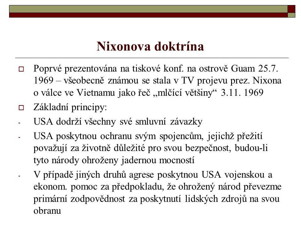 Nixonova doktrína  Poprvé prezentována na tiskové konf.