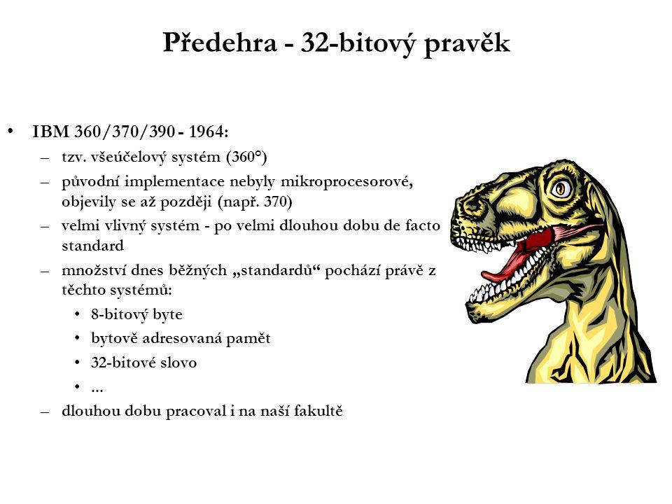 Předehra - 32-bitový pravěk IBM 360/370/390 - 1964: –tzv.
