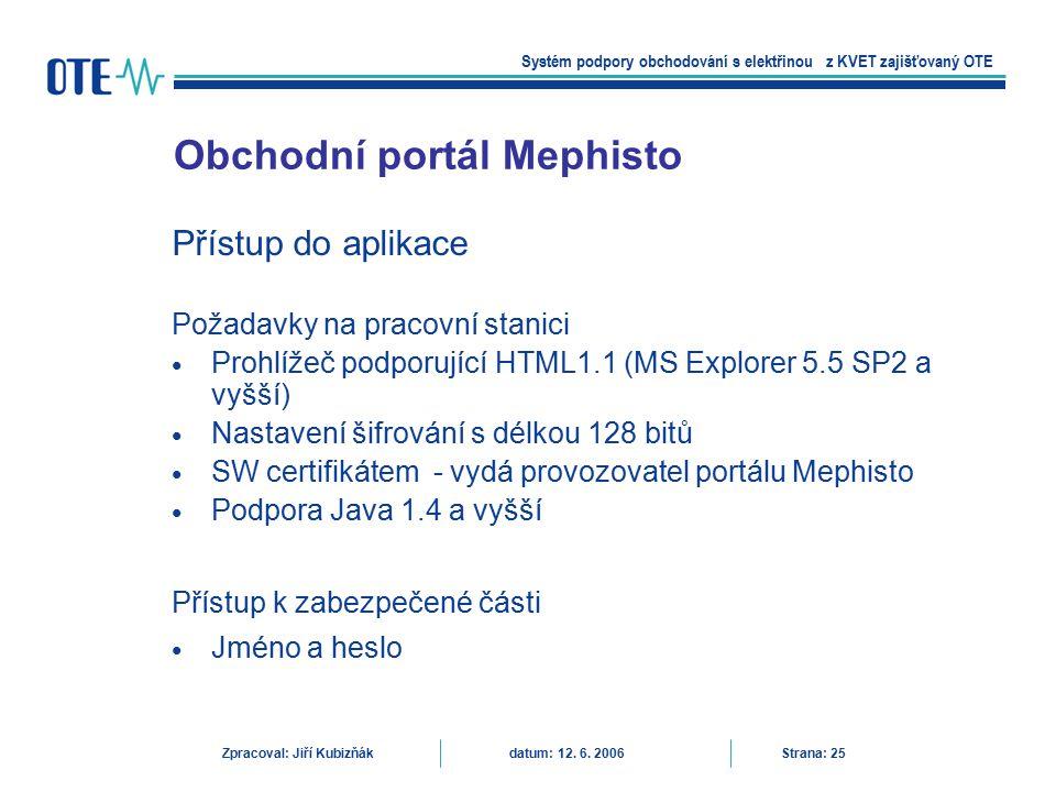Přístup do aplikace Požadavky na pracovní stanici Prohlížeč podporující HTML1.1 (MS Explorer 5.5 SP2 a vyšší) Nastavení šifrování s délkou 128 bitů SW