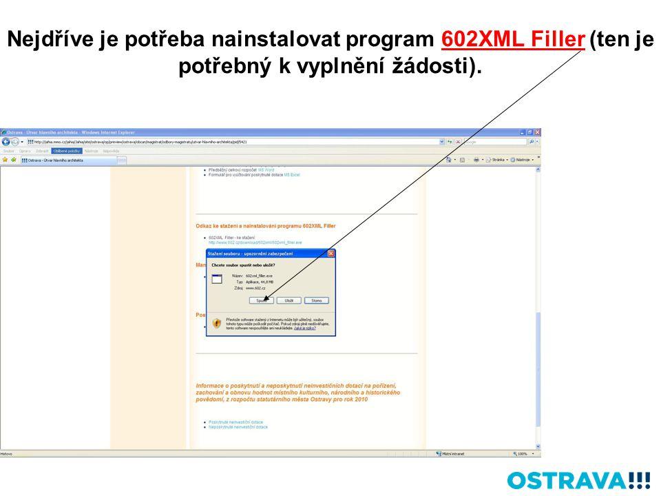 Nejdříve je potřeba nainstalovat program 602XML Filler (ten je potřebný k vyplnění žádosti).
