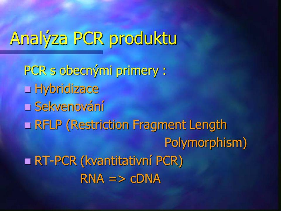 Modifikace PCR nested PCR nested PCR multiplex PCR multiplex PCR se sekvenčně specifickými primery