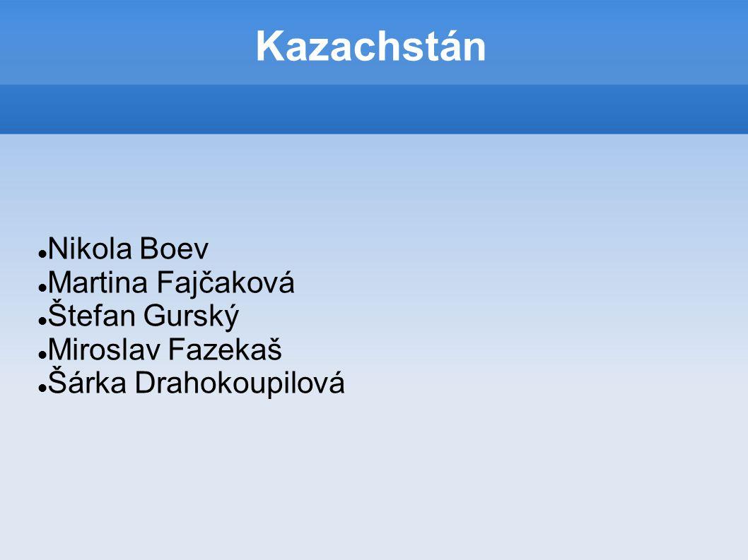 Kazachstán Nikola Boev Martina Fajčaková Štefan Gurský Miroslav Fazekaš Šárka Drahokoupilová