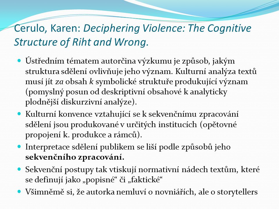 Cerulo, Karen: Deciphering Violence: The Cognitive Structure of Riht and Wrong.
