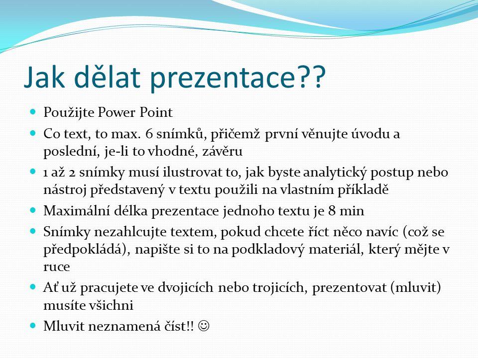 Jak dělat prezentace . Použijte Power Point Co text, to max.