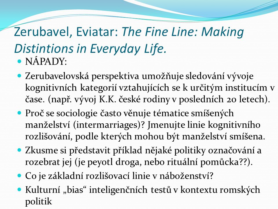 Zerubavel, Eviatar: The Fine Line: Making Distintions in Everyday Life.