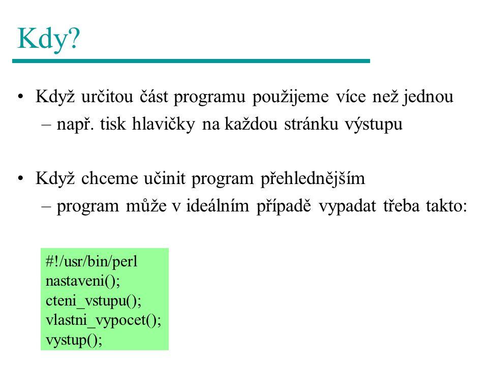 Pole @_ Kromě nejjednodušších příkladů není vhodné používat pole @_ přímo.