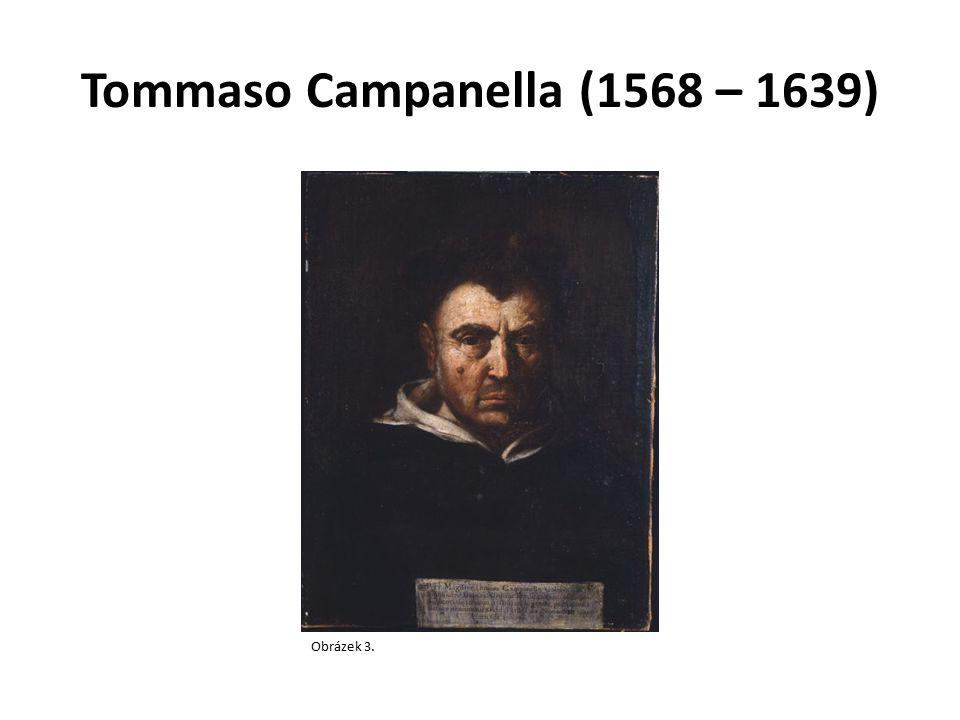 Tommaso Campanella (1568 – 1639) Obrázek 3.