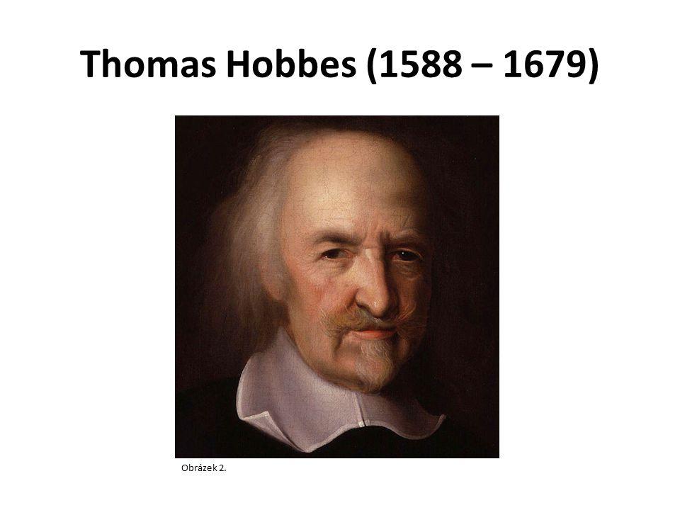 Thomas Hobbes (1588 – 1679) Obrázek 2.