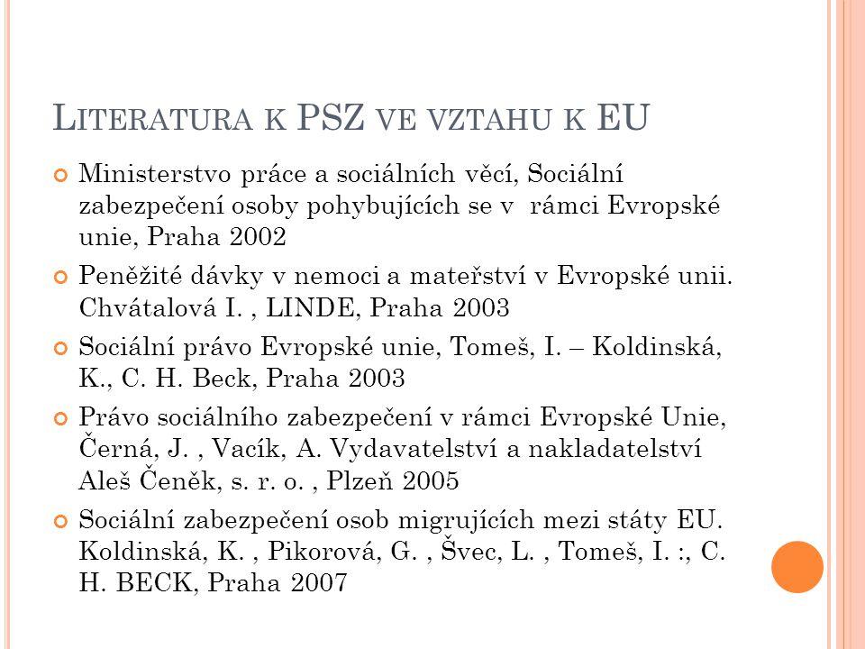 Ministerstvo práce a sociálních věcí, Sociální zabezpečení osoby pohybujících se v rámci Evropské unie, Praha 2002 Peněžité dávky v nemoci a mateřství v Evropské unii.