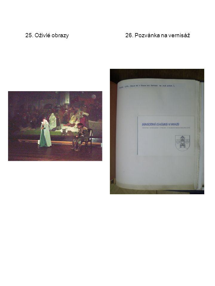 25. Oživlé obrazy 26. Pozvánka na vernisáž