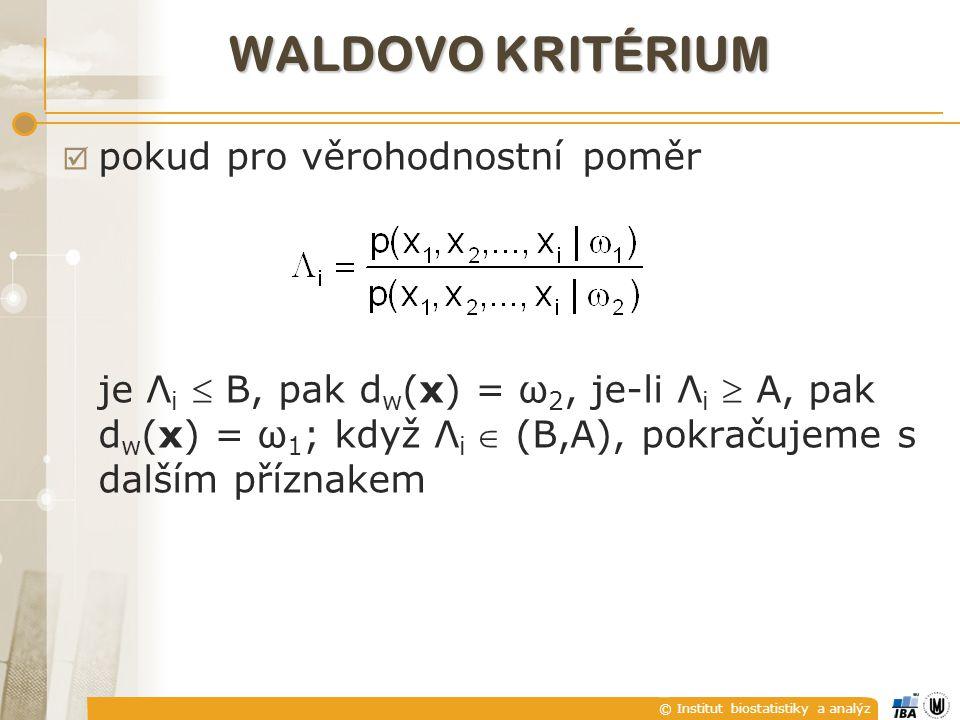 © Institut biostatistiky a analýz REEDOVO KRITÉRIUM  pro R=2 je Reedovo kritérium ekvivalentní kritériu Waldovu a má tytéž optimální vlastnosti;  pro R>2 nebyla optimalita prokázána;