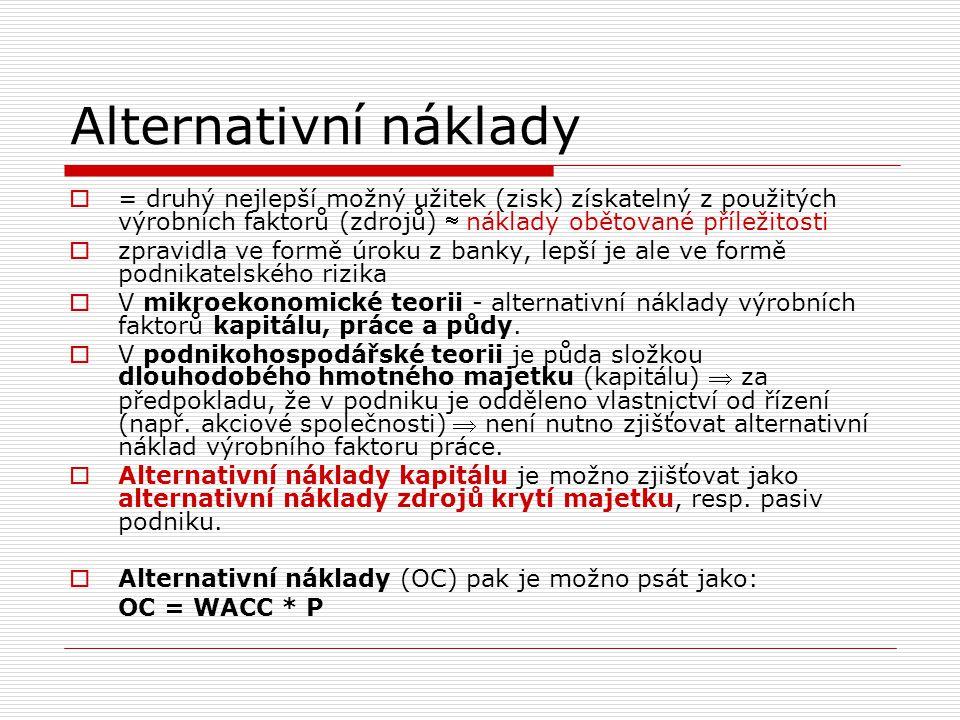 Alternativní náklady  = druhý nejlepší možný užitek (zisk) získatelný z použitých výrobních faktorů (zdrojů)  náklady obětované příležitosti  zprav