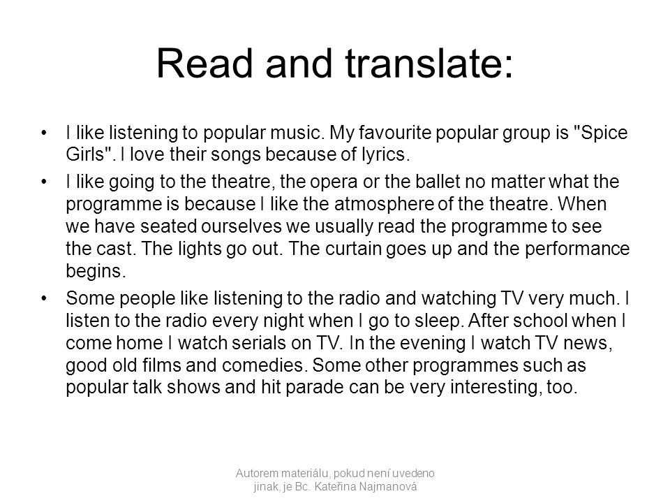 Read and translate: I like listening to popular music.