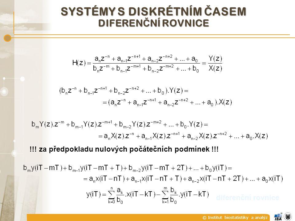 © Institut biostatistiky a analýz SYSTÉMY S DISKRÉTNÍM Č ASEM DIFEREN Č NÍ ROVNICE diferenční rovnice !!.