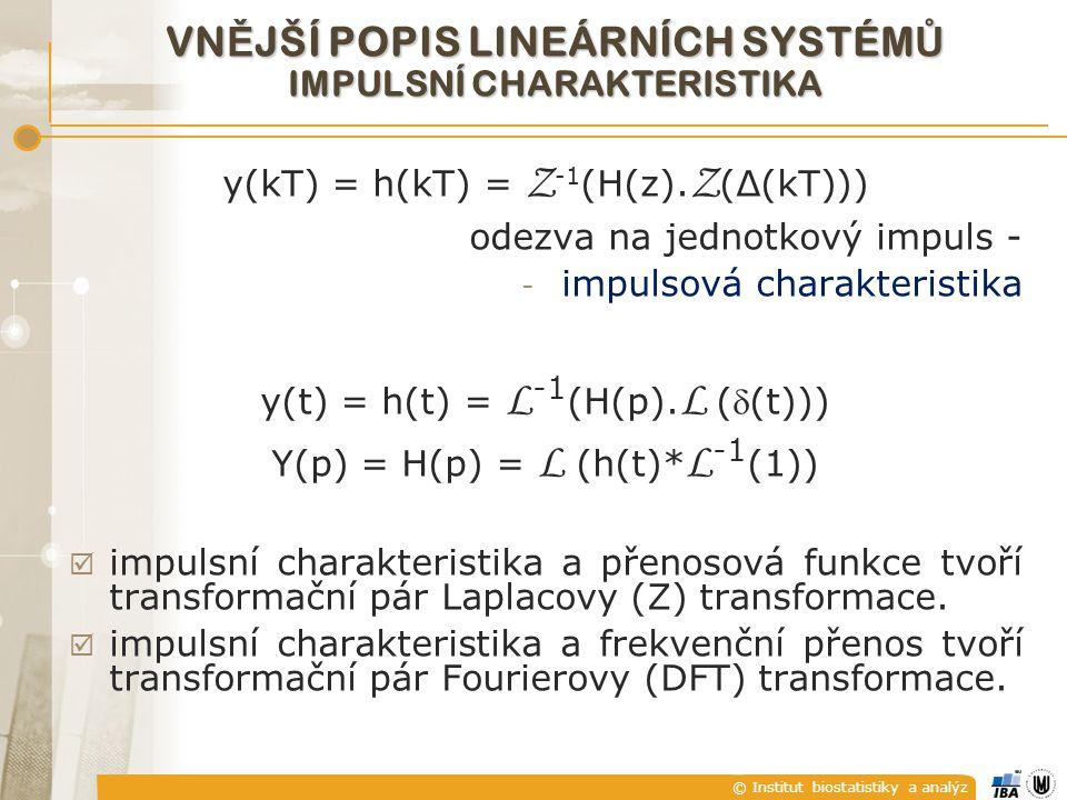 © Institut biostatistiky a analýz y(kT) = h(kT) = Z -1 (H(z).