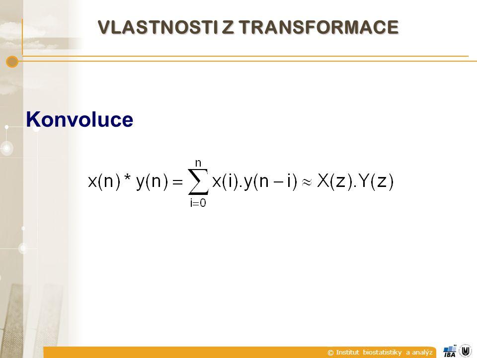 © Institut biostatistiky a analýz VLASTNOSTI Z TRANSFORMACE Konvoluce