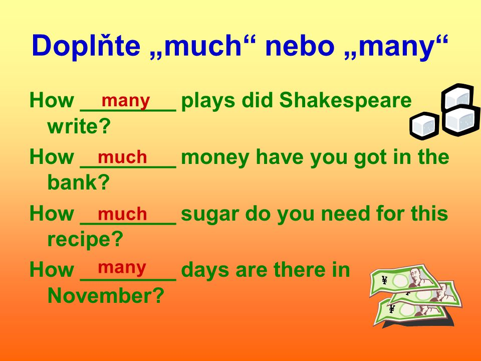 "Doplňte ""much nebo ""many How ________ plays did Shakespeare write."