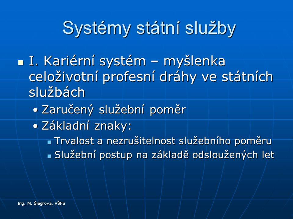 Ing. M. Šlégrová, VŠFS Systémy státní služby Systémy státní služby I.