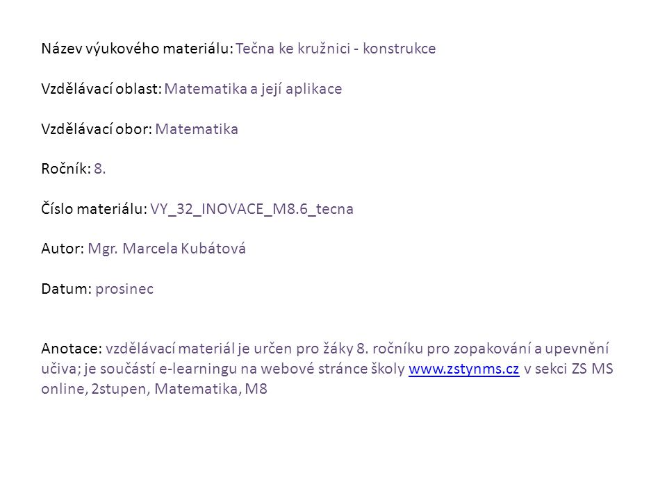 Zdroje: Obrázky rýsovány v ActivInspire, na který vlastní škola licenci.