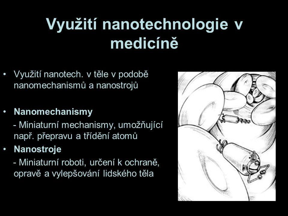 Využití nanotechnologie v medicíně Využití nanotech.
