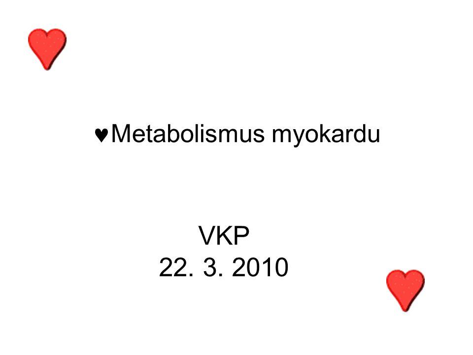 Metabolismus myokardu VKP 22. 3. 2010