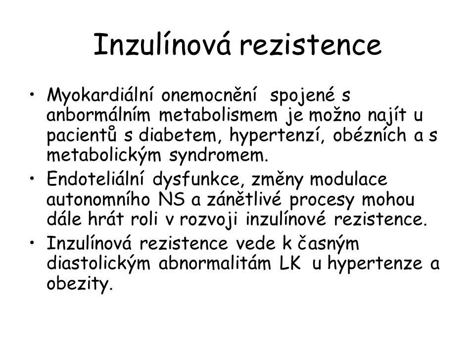 Inzulínová rezistence Myokardiální onemocnění spojené s anbormálním metabolismem je možno najít u pacientů s diabetem, hypertenzí, obézních a s metabolickým syndromem.