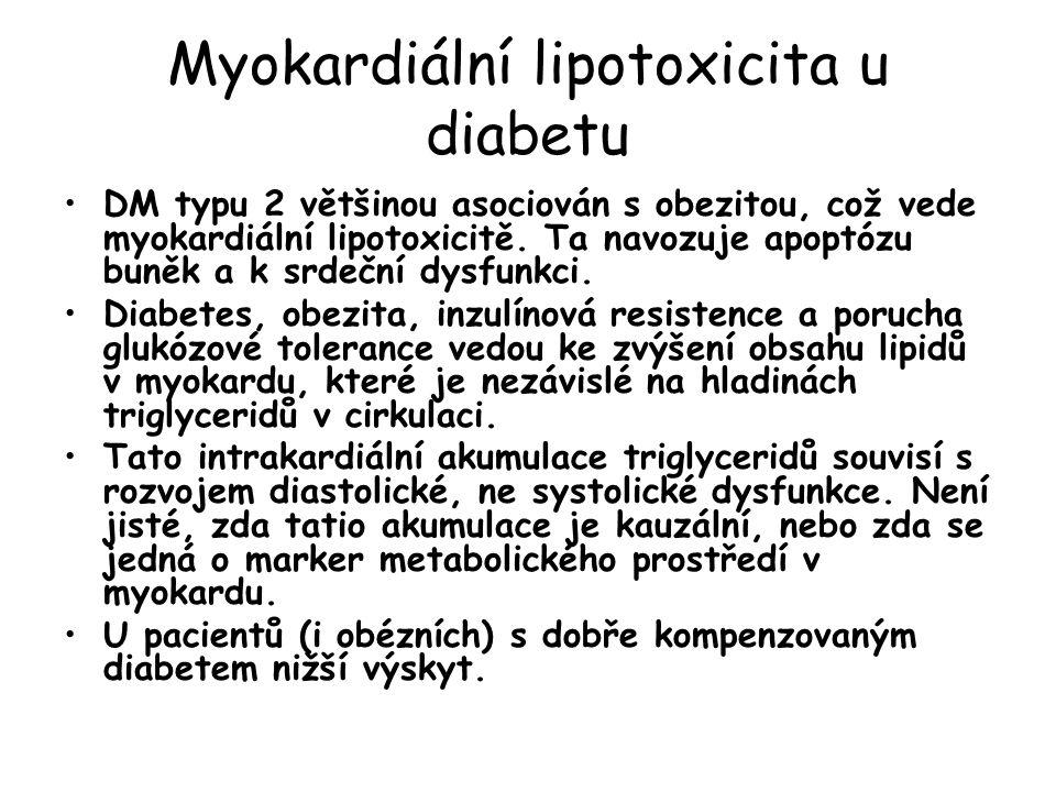 Myokardiální lipotoxicita u diabetu DM typu 2 většinou asociován s obezitou, což vede myokardiální lipotoxicitě.