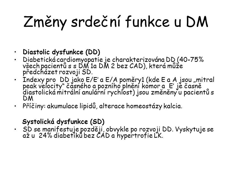 Změny srdeční funkce u DM Diastolic dysfunkce (DD) Diabetická cardiomyopatie je charakterizována DD (40-75% všech pacientů s s DM 1a DM 2 bez CAD), která může předcházet rozvoji SD.