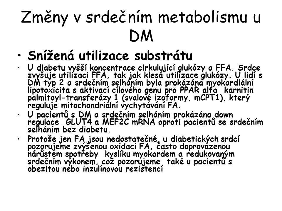 Změny v srdečním metabolismu u DM Snížená utilizace substrátu U diabetu vyšší koncentrace cirkulující glukózy a FFA.