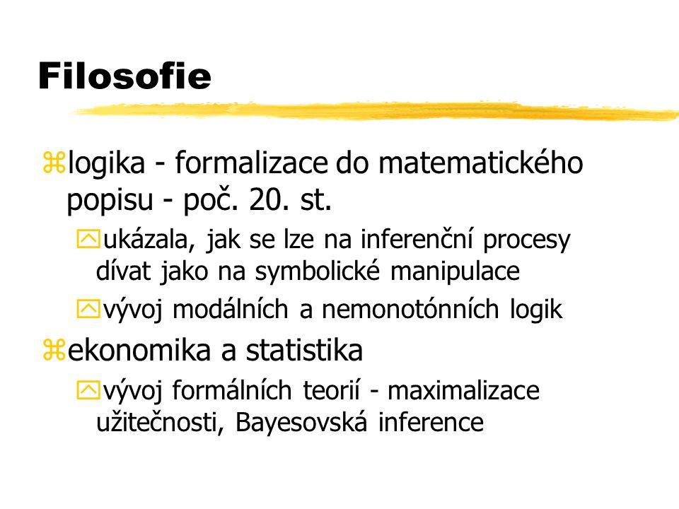 Filosofie zlogika - formalizace do matematického popisu - poč. 20. st. yukázala, jak se lze na inferenční procesy dívat jako na symbolické manipulace