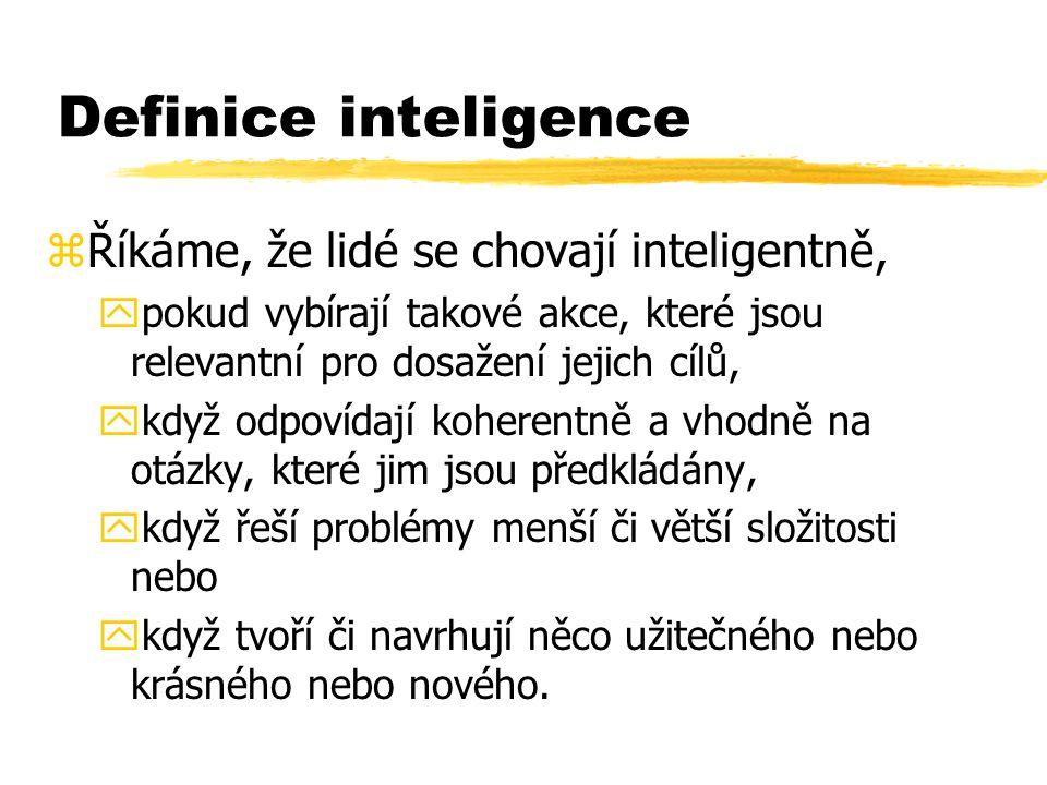Inteligence zporovnání jedinců na stupnici inteligence yvytvoření souboru testů prezentujících rozmanité úkoly z oblasti řešení úloh nebo správného použití jazyka ztesty inteligence ynezávislé na odborných znalostech yzaložené na takových znalostech, o kterých se předpokládá, že je má většina jedinců v dané populaci (obecná slovní zásoba, aritmetika, atd.)
