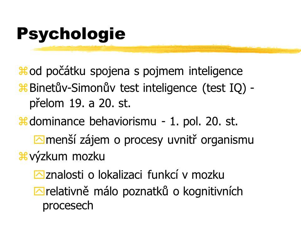 Psychologie zod počátku spojena s pojmem inteligence zBinetův-Simonův test inteligence (test IQ) - přelom 19. a 20. st. zdominance behaviorismu - 1. p