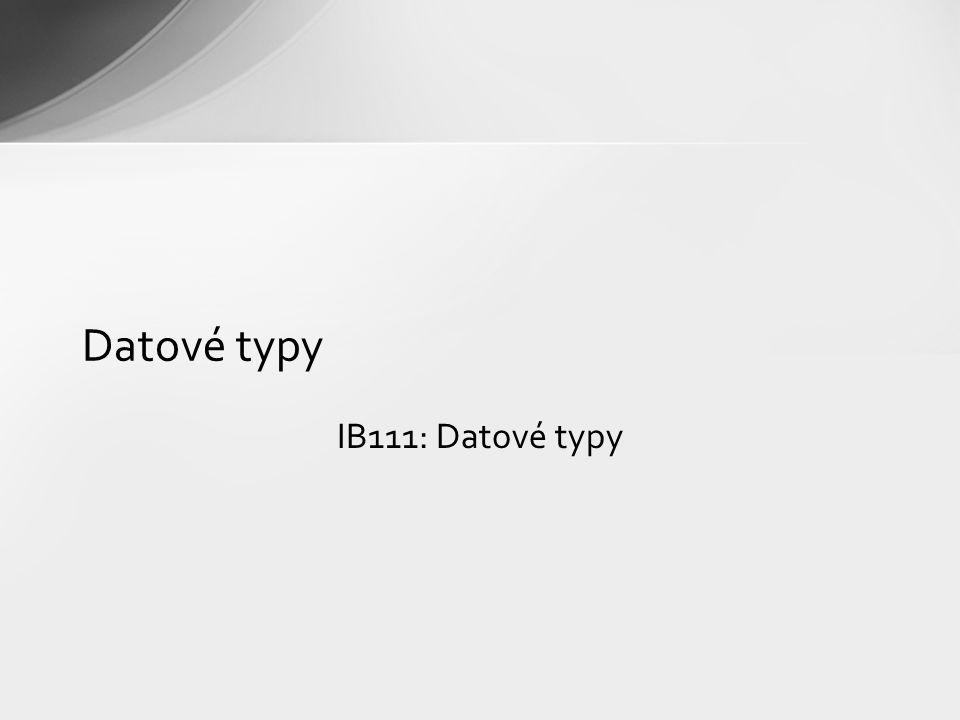 Datové typy IB111: Datové typy