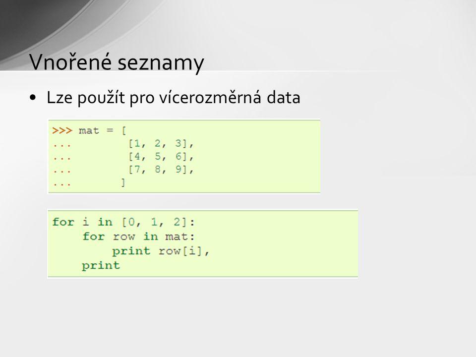 Vnořené seznamy Lze použít pro vícerozměrná data