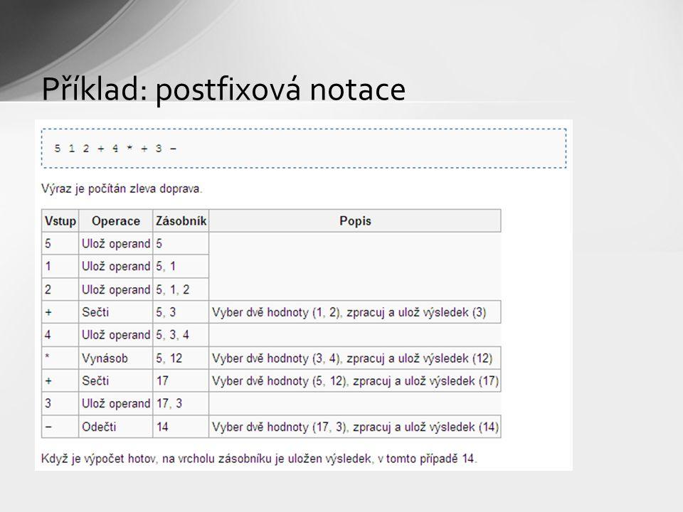 Příklad: postfixová notace
